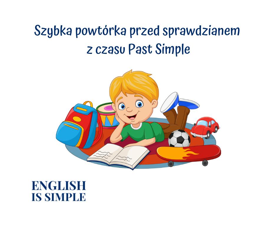 Past Simple – szybka powtórka