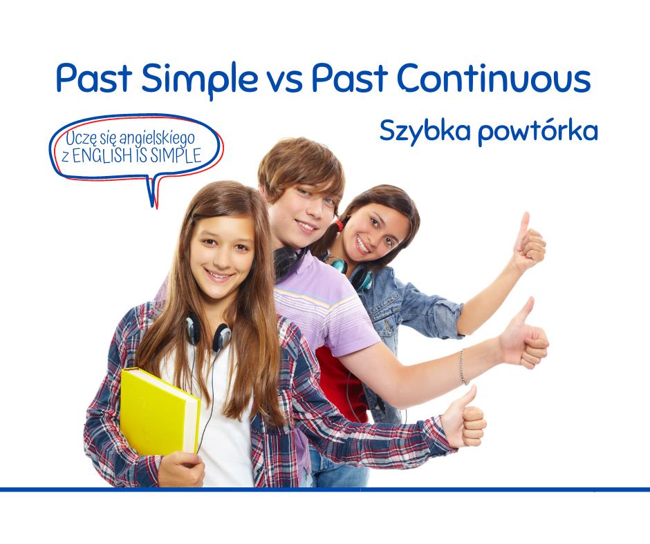 Past Simple i Past Continuous – różnice