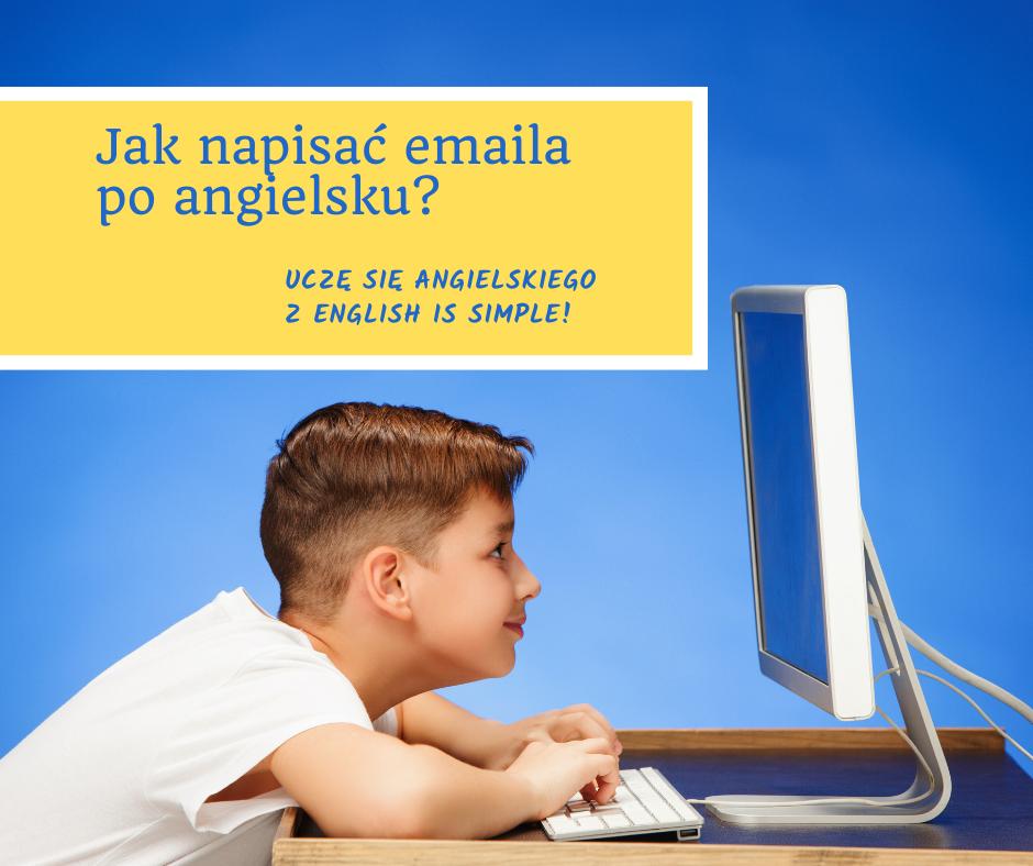 Jak napisać email nieformalny po angielsku?