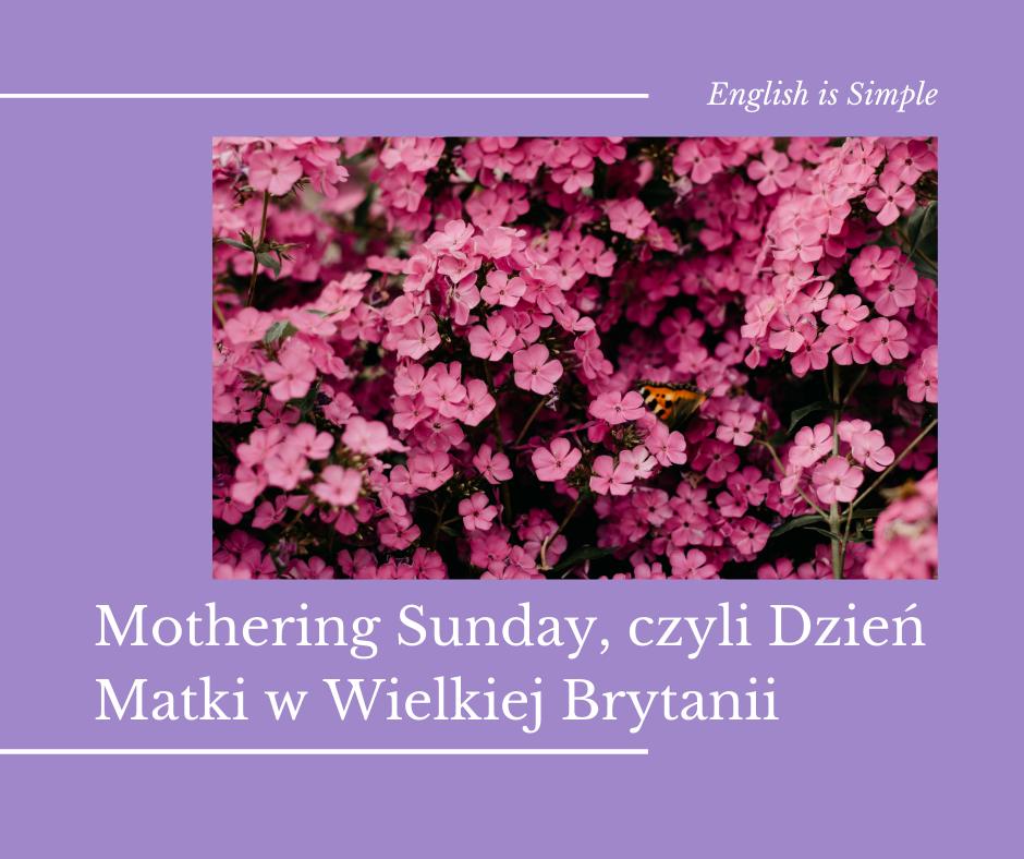 Mothering Sunday, czyli Dzień Matki w Wielkiej Brytanii