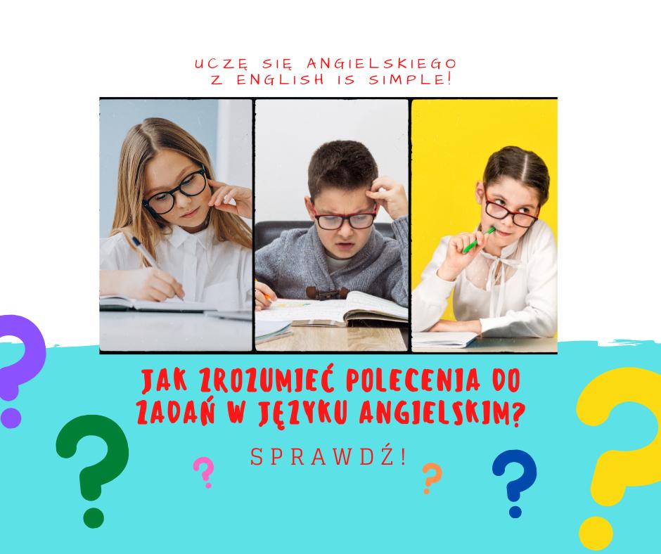 Jak zrozumieć polecenia do zadań w języku angielskim?
