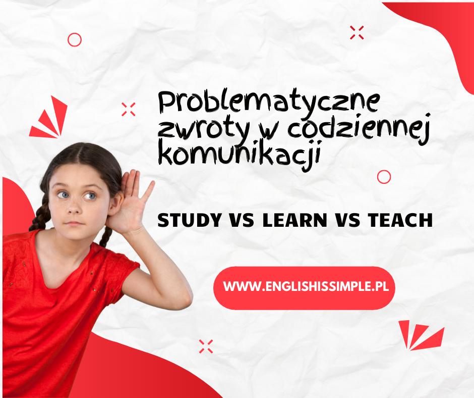 study vs learn vs teach